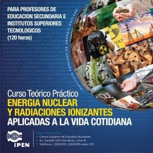 Curso Teórico Práctico -Energía Nuclear y Radiaciones Ionizantes Aplicadas a la Vida Cotidiana